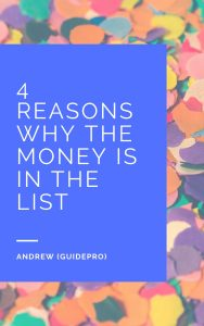4 Reasons Why The Money Is In The List