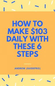 How To Make $103 Daily With These 6 Steps