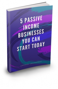 5 Passive Income Businesses You Can Start Today